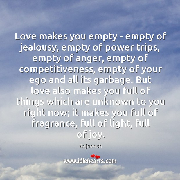 Image, Love makes you empty – empty of jealousy, empty of power trips,