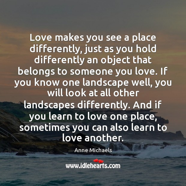 Image, Love makes you see a place differently, just as you hold differently