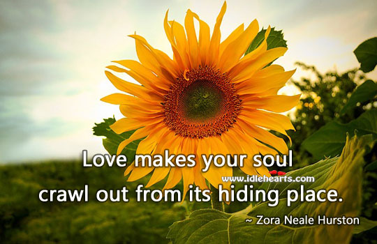 Image, Love makes your soul crawl out from its hiding place.