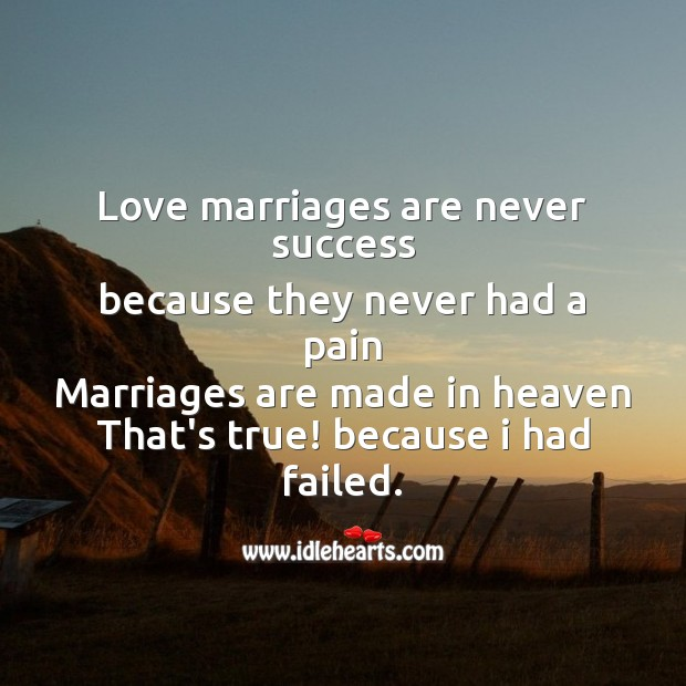 Love marriages are never success Broken Heart Messages Image