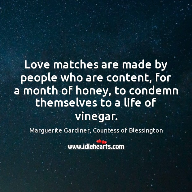 Image, Love matches are made by people who are content, for a month
