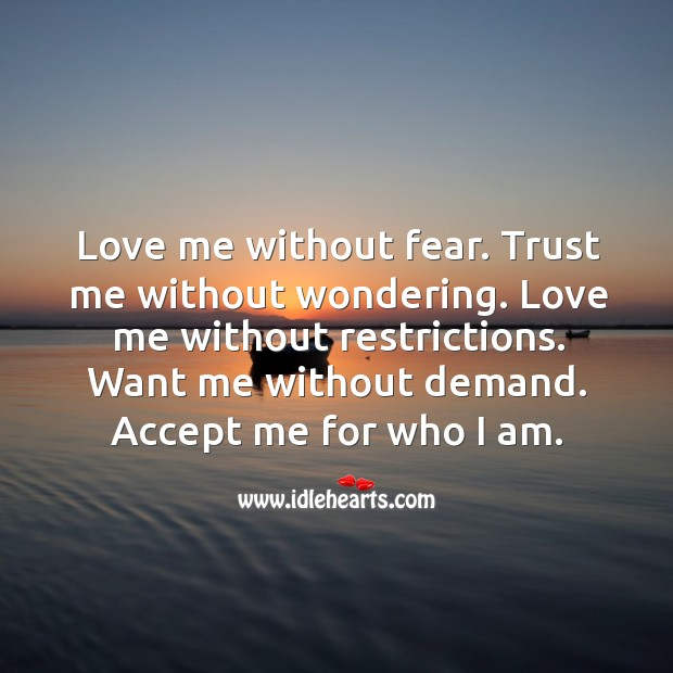 Love me without fear.  Trust me without wondering. Love Me Quotes Image