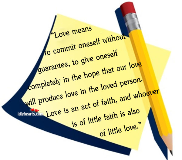 Love Means To Commit Oneself Without…