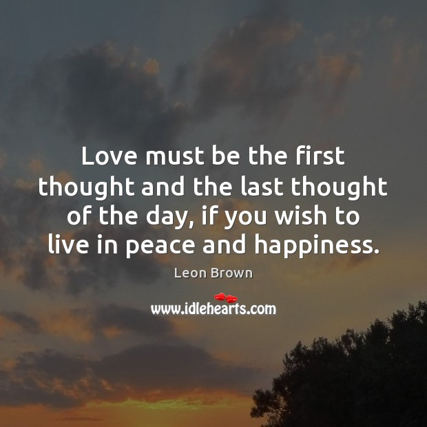 Love must be the first thought and the last thought of the Image