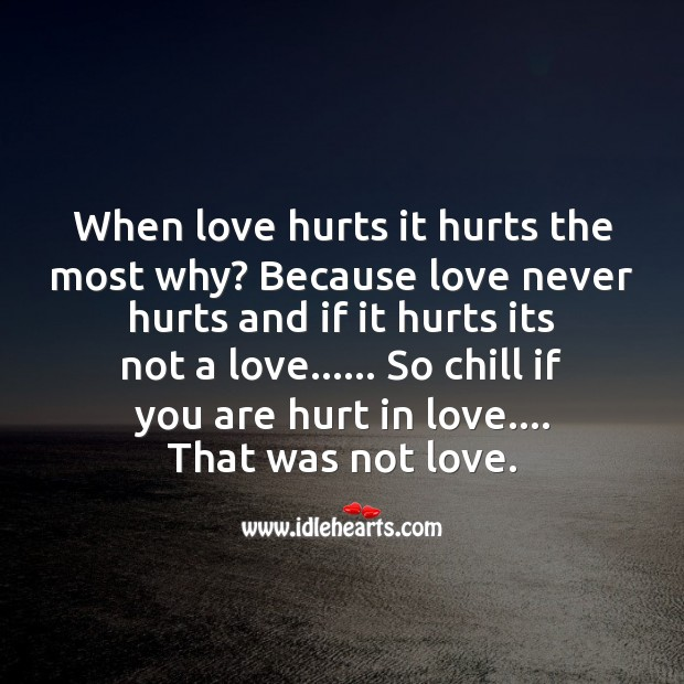 Love never hurts Love Hurts Quotes Image