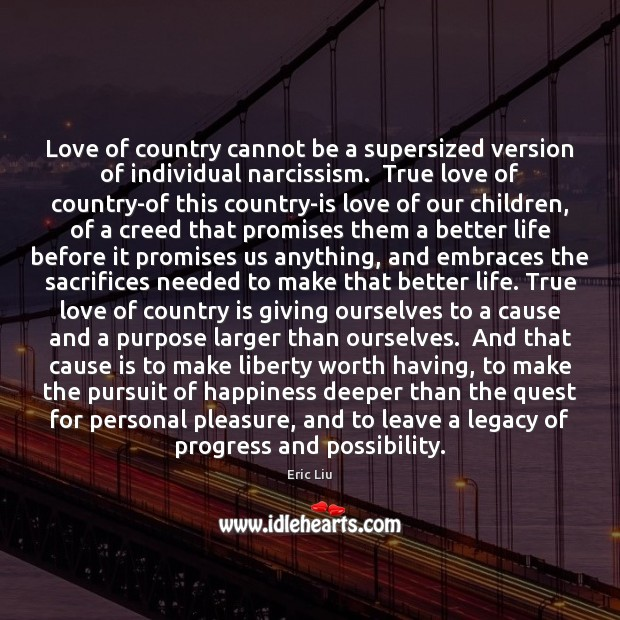 Image, Love of country cannot be a supersized version of individual narcissism.  True