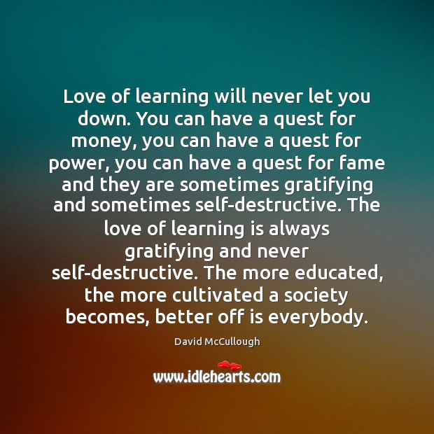 Image, Love of learning will never let you down. You can have a