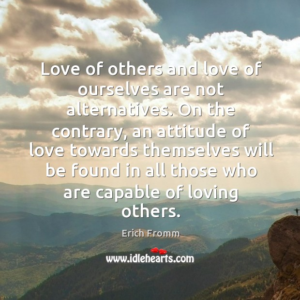 Image, Love of others and love of ourselves are not alternatives. On the
