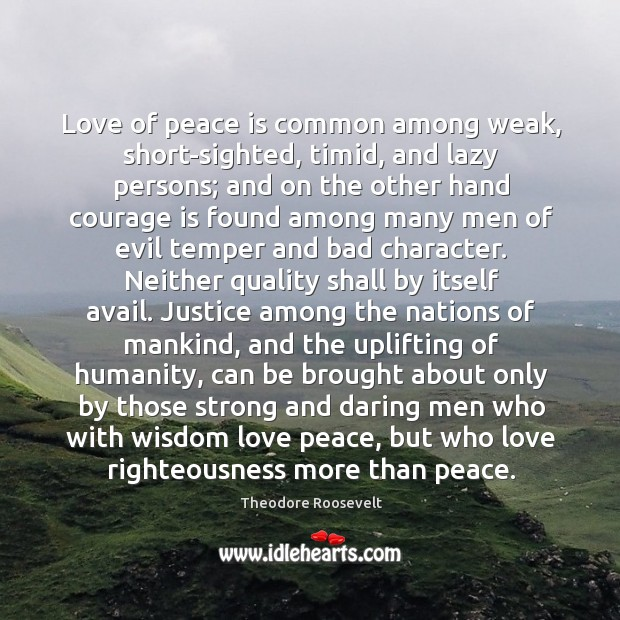 Image, Love of peace is common among weak, short-sighted, timid, and lazy persons;