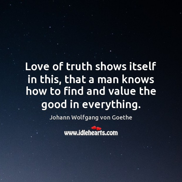 Love of truth shows itself in this, that a man knows how Image