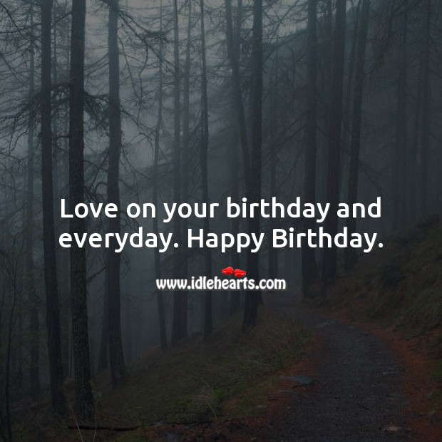 Love on your birthday and everyday Image