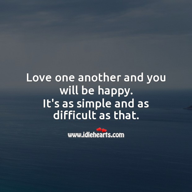 Love one another and you will be happy. Image