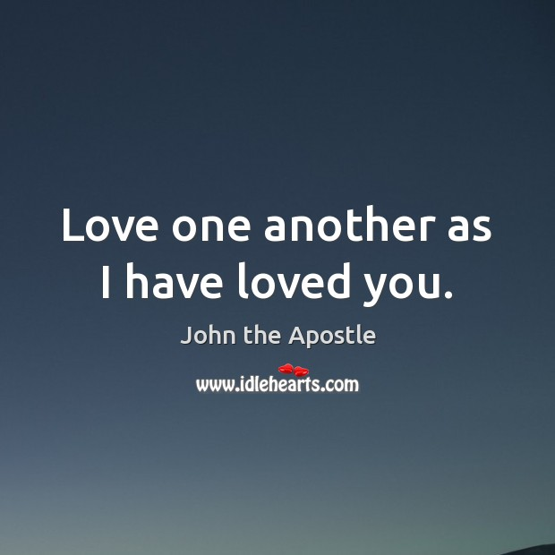Love one another as I have loved you. Image
