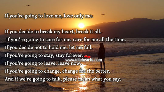 If you're going to love me, love only me. Love Me Quotes Image
