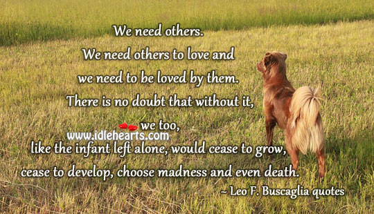 Love others and be loved by them Alone Quotes Image