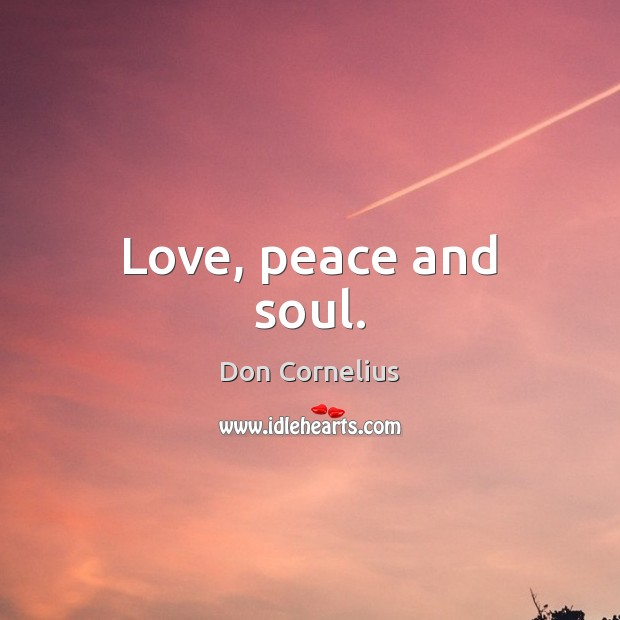 Love, peace and soul. Image