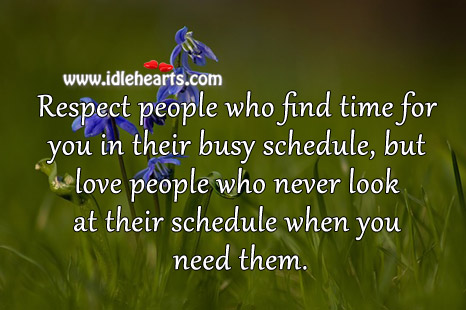 Respect people who find time for you in their busy schedule Image