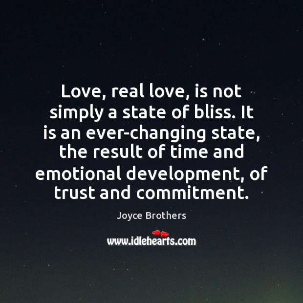 Love, real love, is not simply a state of bliss. It is Joyce Brothers Picture Quote