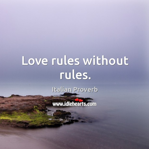Love rules without rules. Image