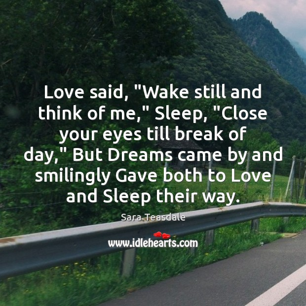 """Love said, """"Wake still and think of me,"""" Sleep, """"Close your eyes Image"""