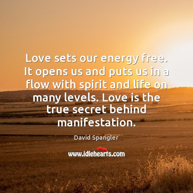Love sets our energy free. It opens us and puts us in Image