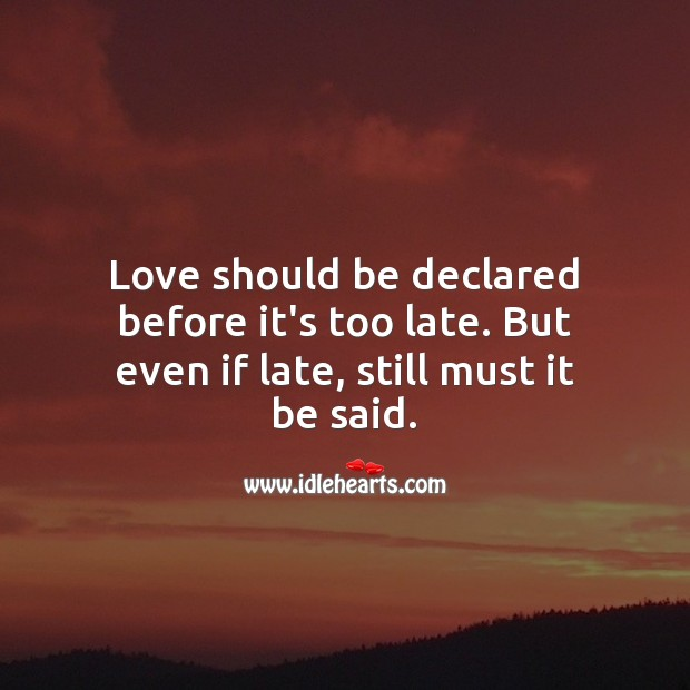 Love should be declared before it's too late. Image