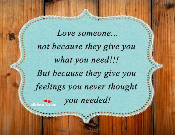 Love Someone…. Not Because They Give You…
