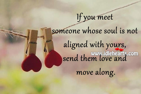 If You Meet Someone Whose Soul Is Not Aligned With Yours