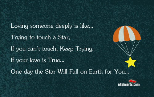 If your love is true one day the star will fall for you for sure. Earth Quotes Image