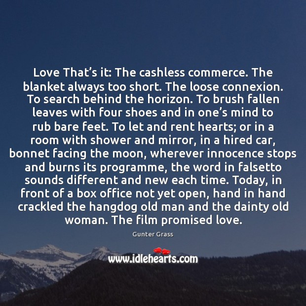 Love That's it: The cashless commerce. The blanket always too short. Gunter Grass Picture Quote