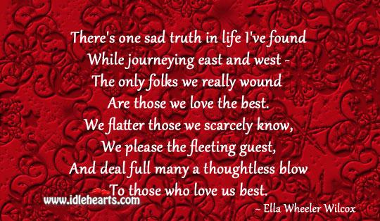 One sad truth in life Ella Wheeler Wilcox Picture Quote