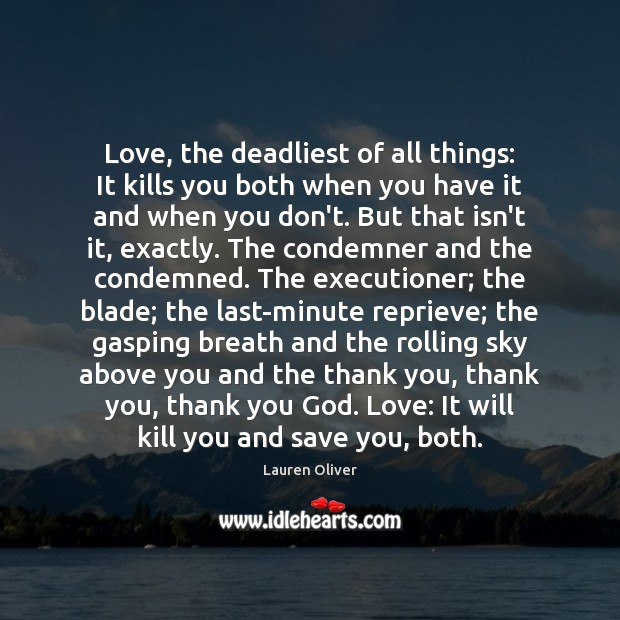 Love, the deadliest of all things: It kills you both when you Thank You God Quotes Image