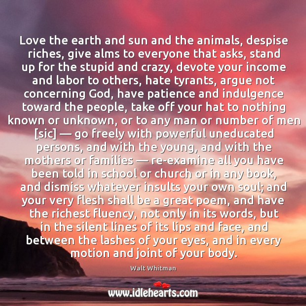 Love the earth and sun and the animals, despise riches, give alms to everyone that asks Image