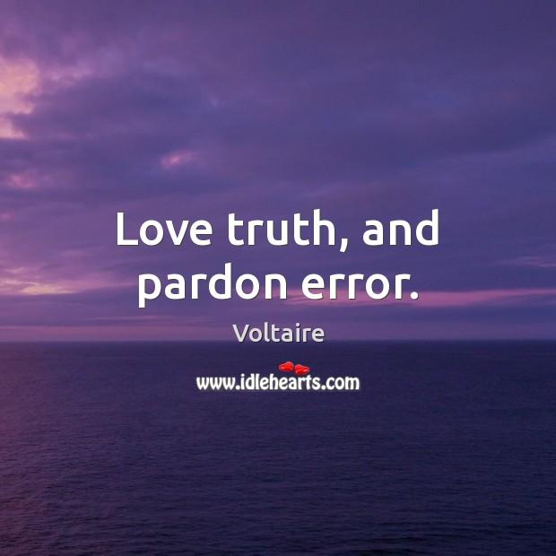 Image, Love truth, and pardon error.