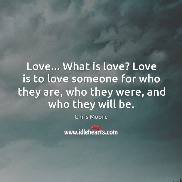 Love… What is love? Love Someone Quotes Image