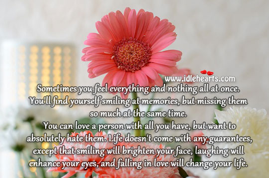 Falling in love will change your life. Hate Quotes Image