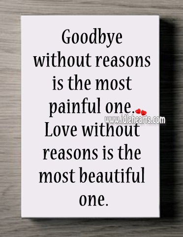 Love Without Reasons Is The Most Beautiful One.