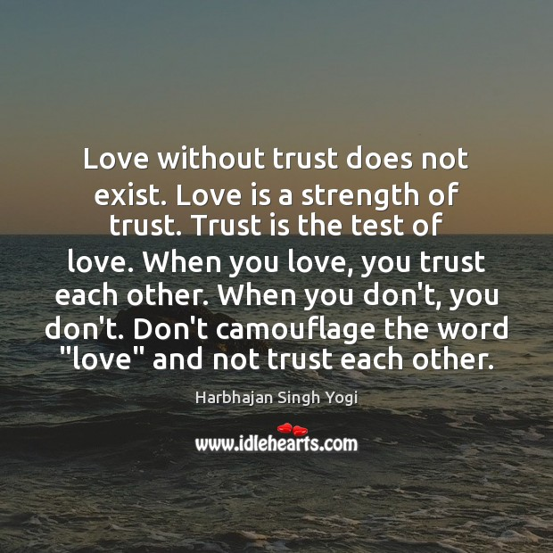 Love without trust does not exist. Love is a strength of trust. Inspirational Love Quotes Image