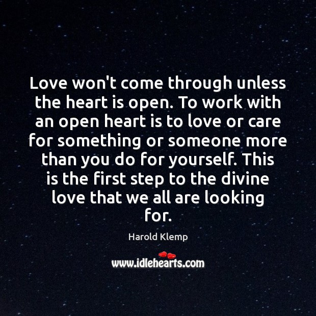 Image, Love won't come through unless the heart is open. To work with