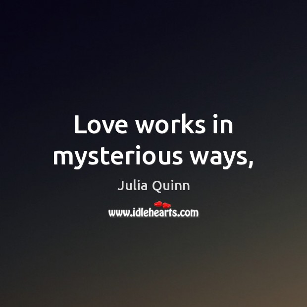 Love works in mysterious ways, Image