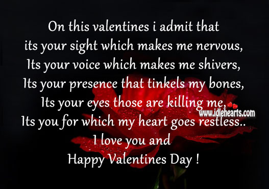My dear… Its you for which my heart goes restless. Valentine's Day Quotes Image