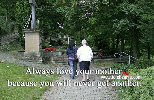 Always love your mother Mother Quotes Image