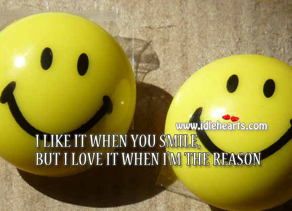 I Love it When You Smile