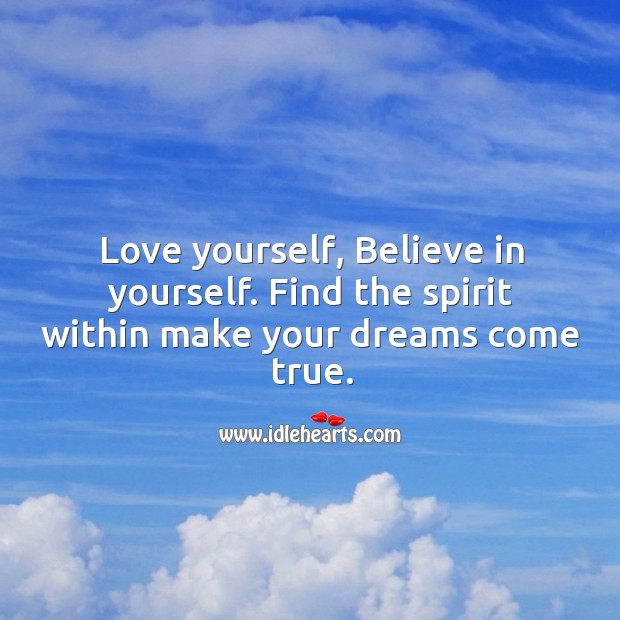 Image, Love yourself, believe in yourself.