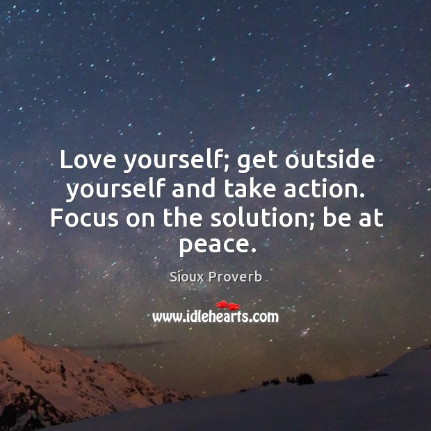 Image, Love yourself; get outside yourself and take action.