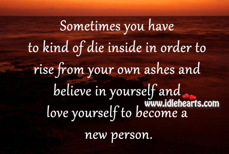 Believe in yourself and love yourself to become a new person. Image