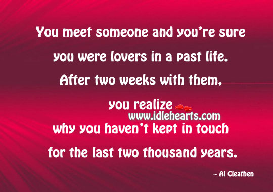 Image, You meet someone and you're sure you were lovers in a past life.