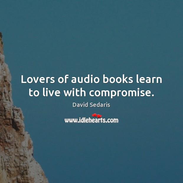 Image, Lovers of audio books learn to live with compromise.