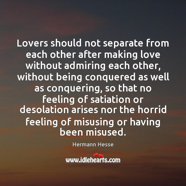 Lovers should not separate from each other after making love without admiring each other. Image