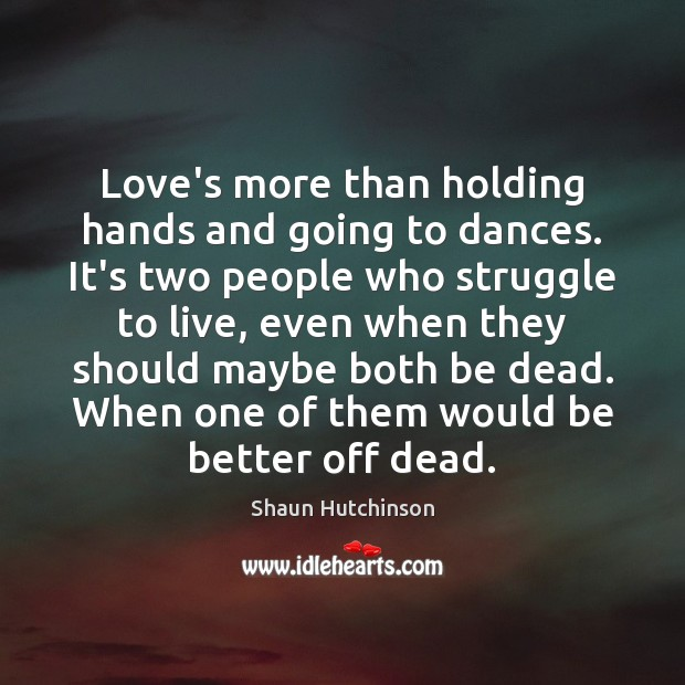 Image, Love's more than holding hands and going to dances. It's two people